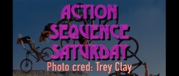 Action Sequence Saturday